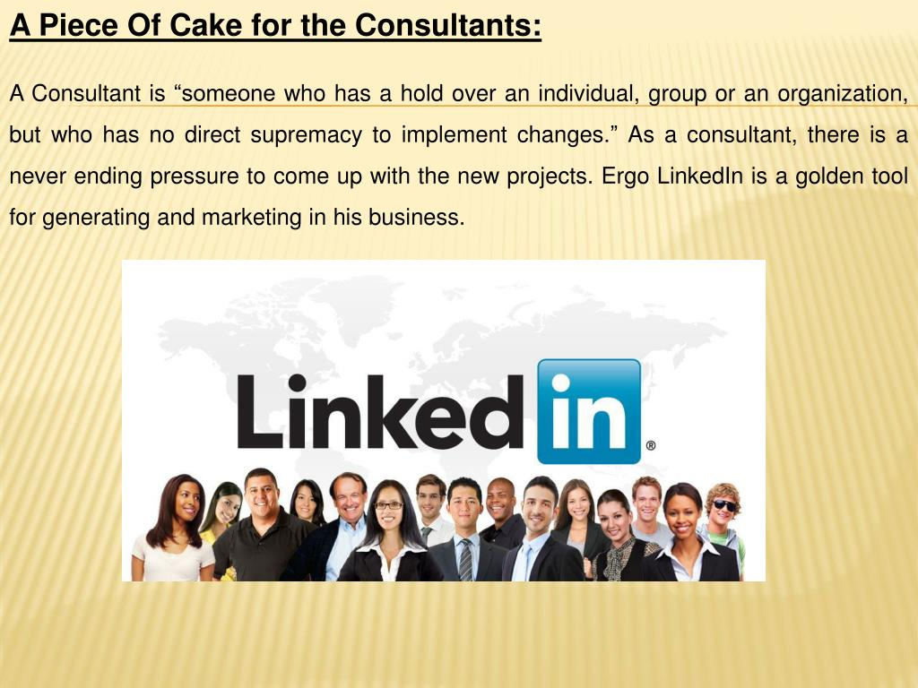 A Piece Of Cake for the Consultants: