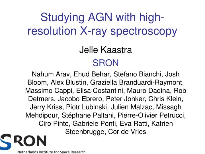 Studying agn with high resolution x ray spectroscopy
