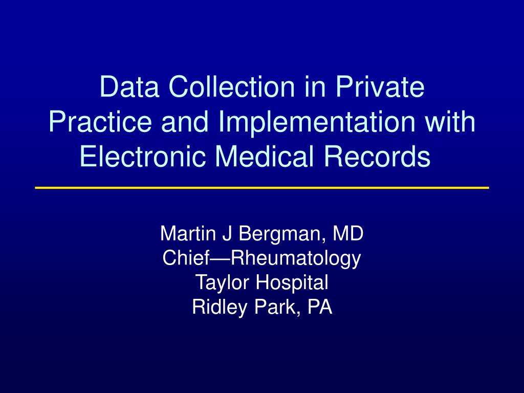 data collection in private practice and implementation with electronic medical records l.