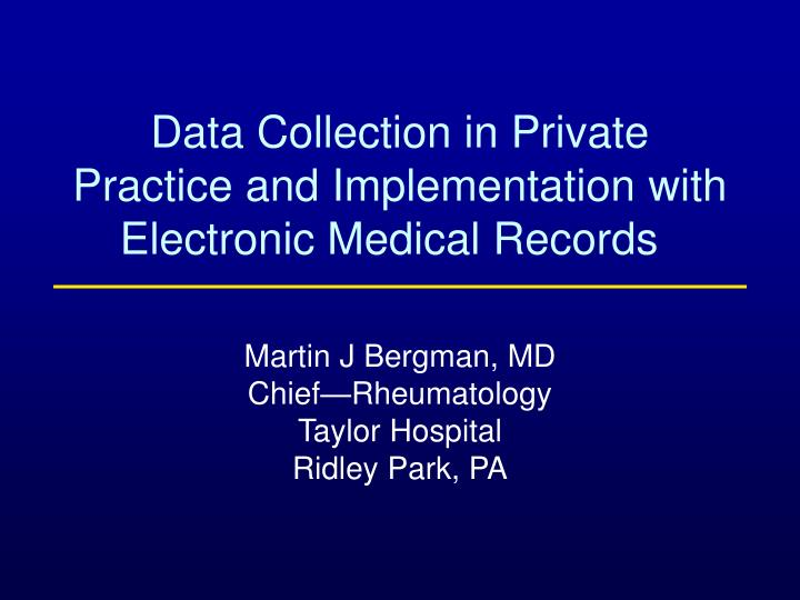 Data collection in private practice and implementation with electronic medical records