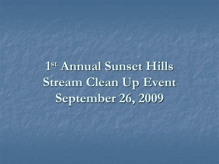 1 st annual sunset hills stream clean up event september 26 2009