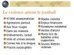 la violence atteint le football