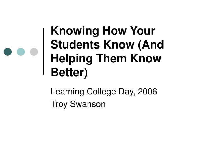 Knowing how your students know and helping them know better
