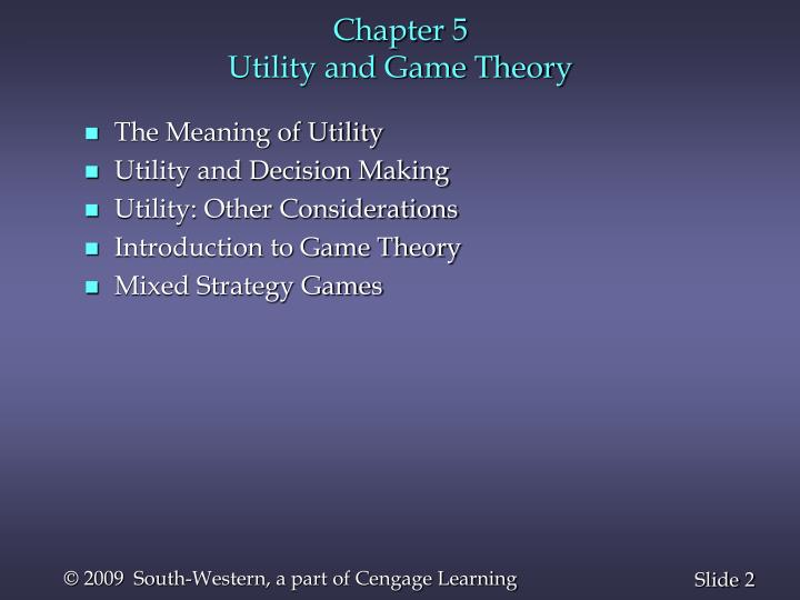 Chapter 5 utility and game theory