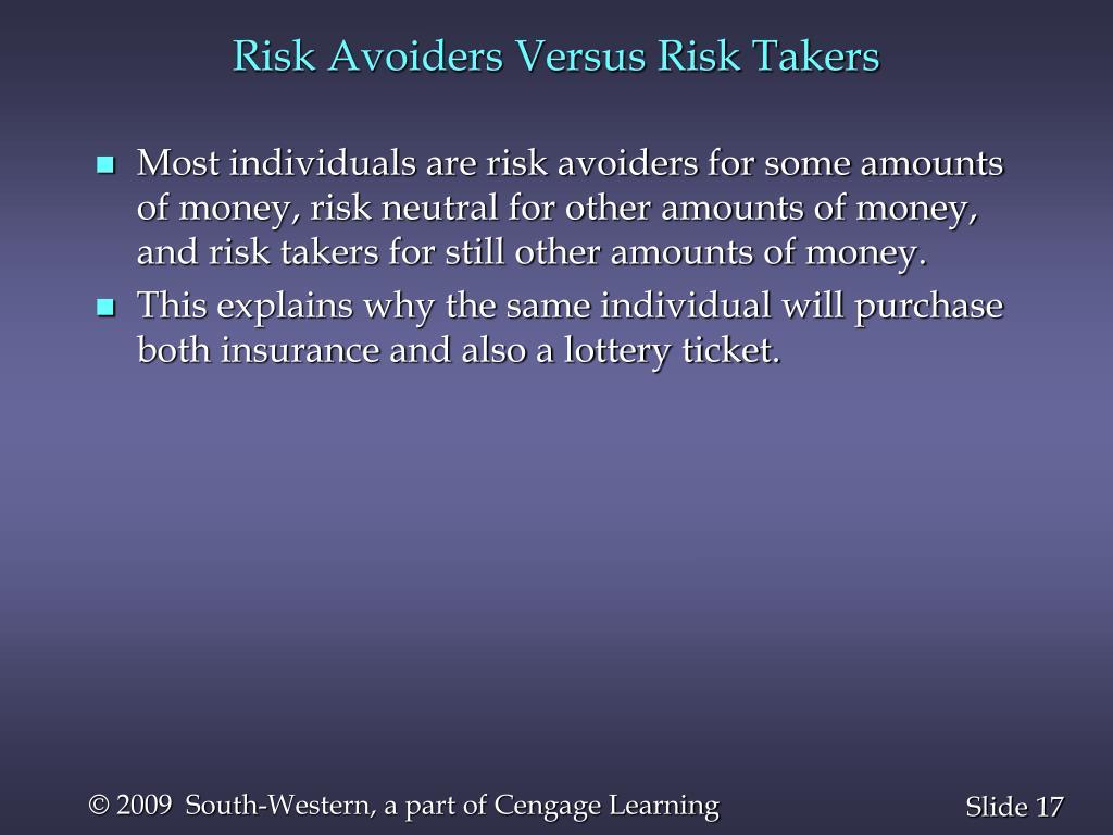 Risk Avoiders Versus Risk Takers