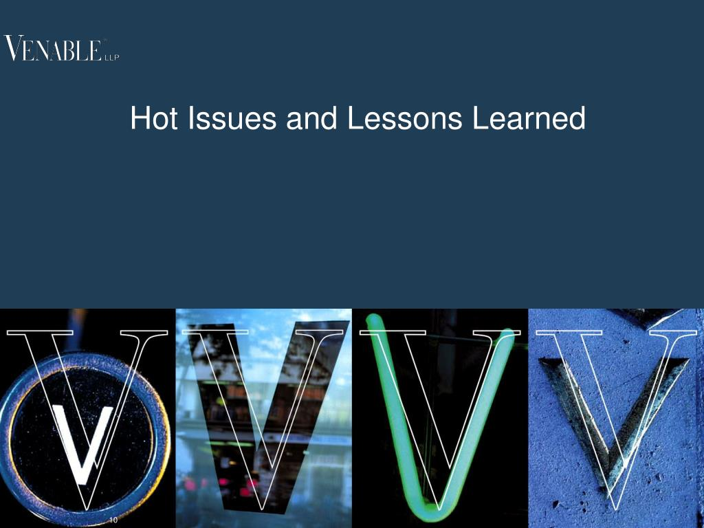 Hot Issues and Lessons Learned