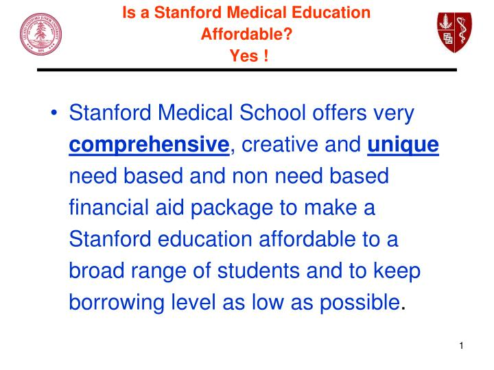 Is a stanford medical education affordable yes