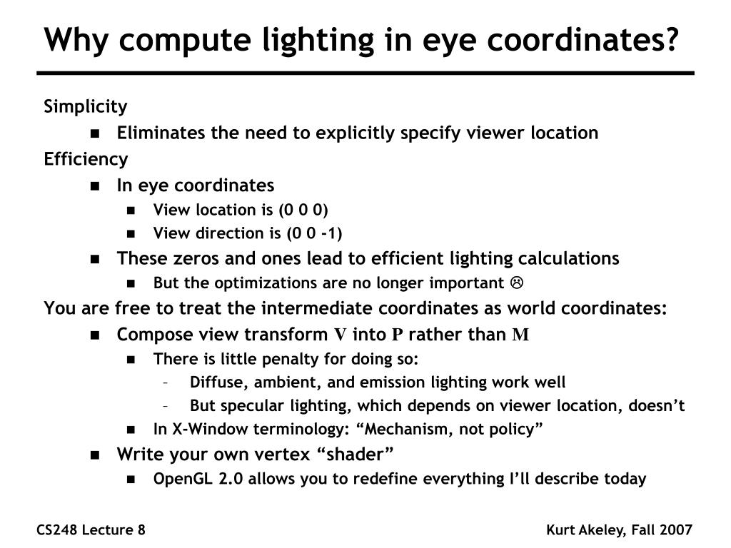 Why compute lighting in eye coordinates?