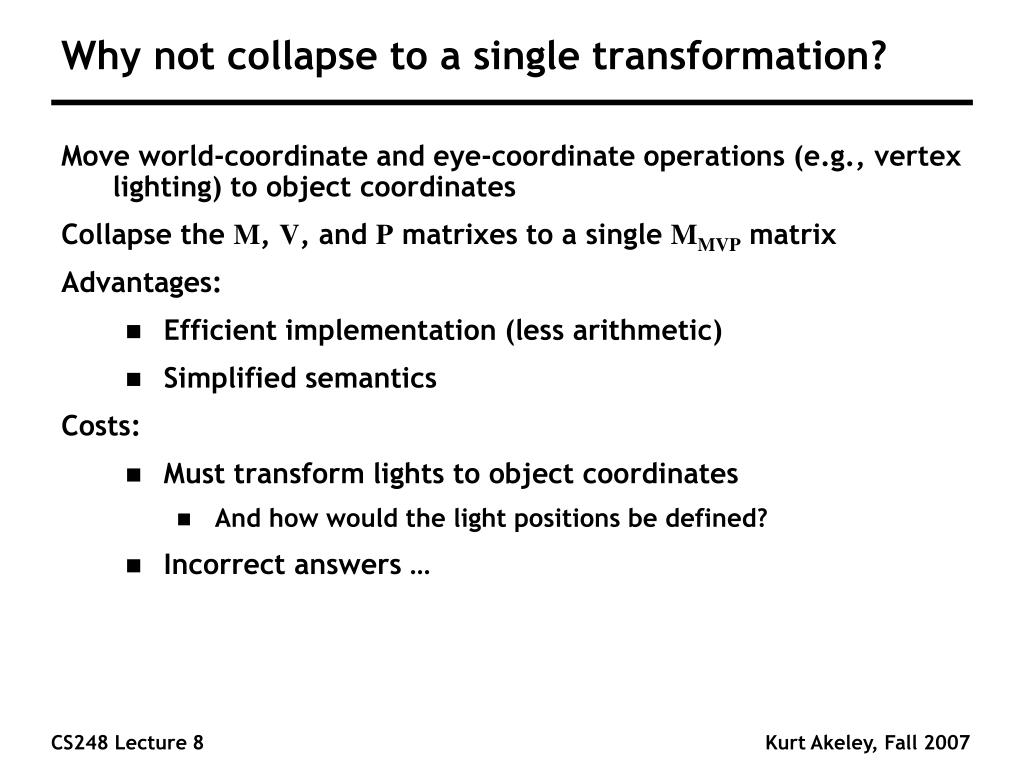 Why not collapse to a single transformation?