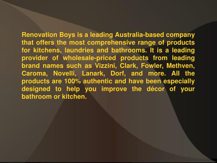 Renovation Boys is a leading Australia-based company that offers the most comprehensive range of pro...