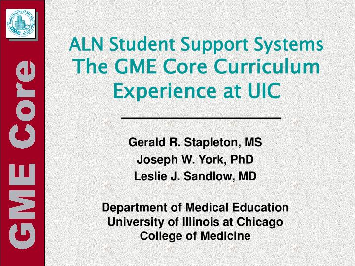 Aln student support systems the gme core curriculum experience at uic