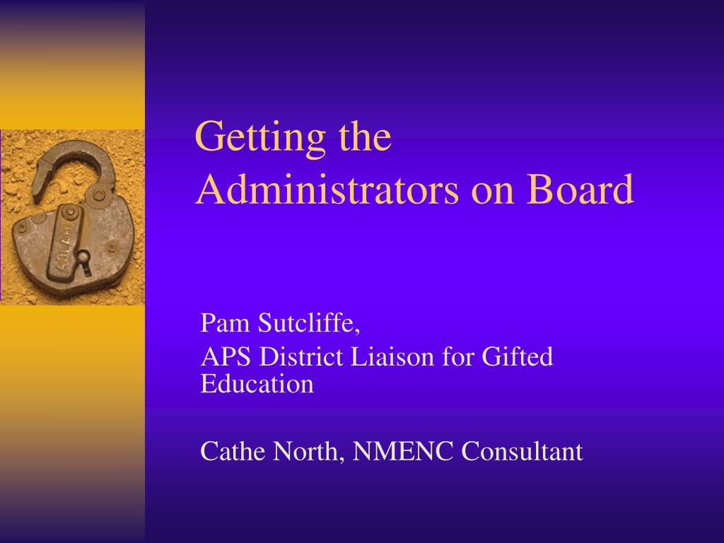 getting the administrators on board l.
