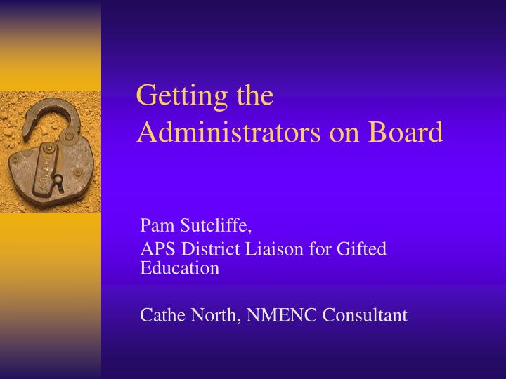 Getting the administrators on board