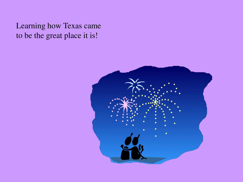 Learning how Texas came