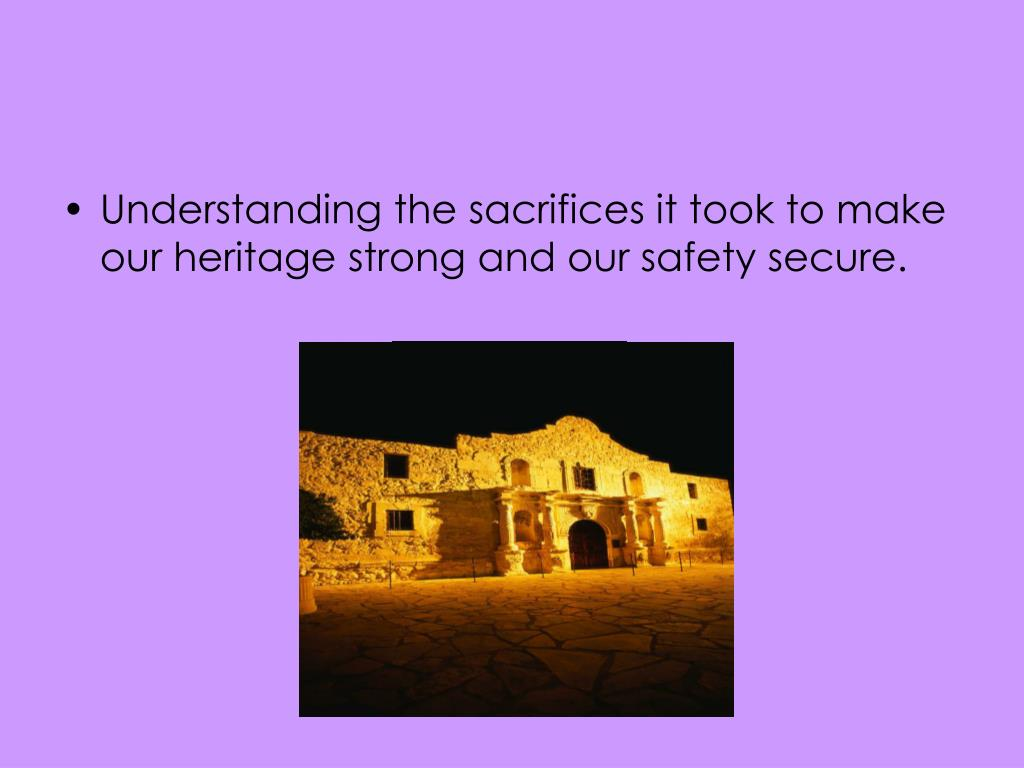 Understanding the sacrifices it took to make our heritage strong and our safety secure.