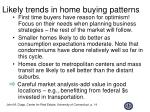 likely trends in home buying patterns