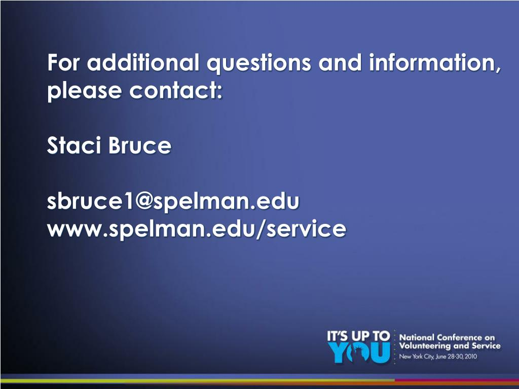 For additional questions and information, please contact: