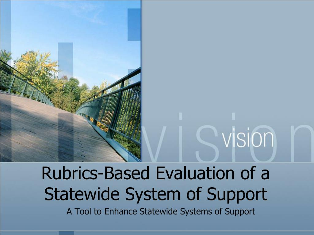 rubrics based evaluation of a statewide system of support l.