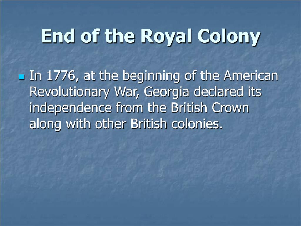 End of the Royal Colony