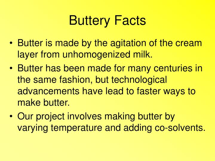 Buttery facts