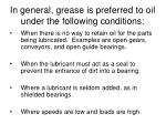 in general grease is preferred to oil under the following conditions