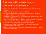 a behaviorally realistic analysis the context of behavior