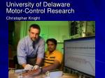 university of delaware motor control research christopher knight