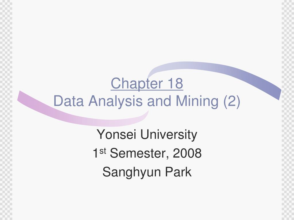 chapter 18 data analysis and mining 2 l.