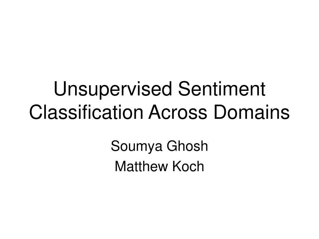 unsupervised sentiment classification across domains l.