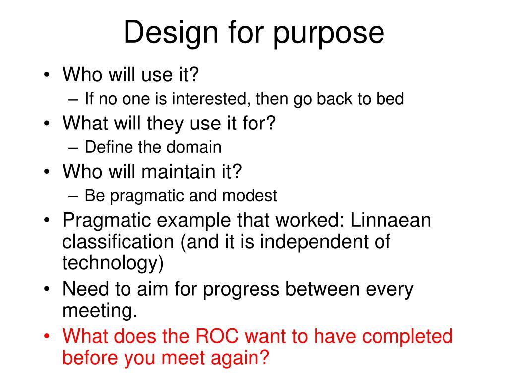 Design for purpose