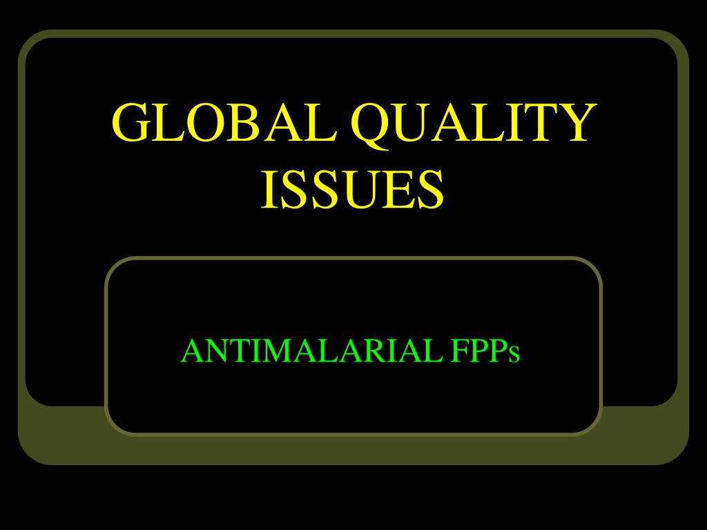 GLOBAL QUALITY ISSUES