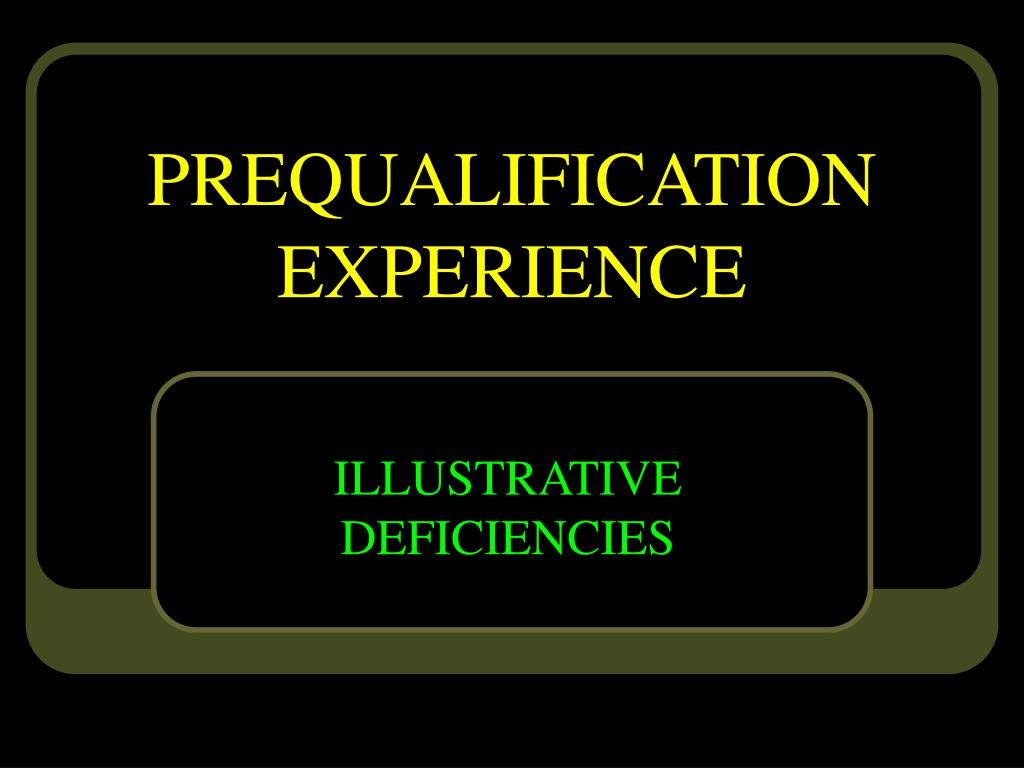 PREQUALIFICATION EXPERIENCE