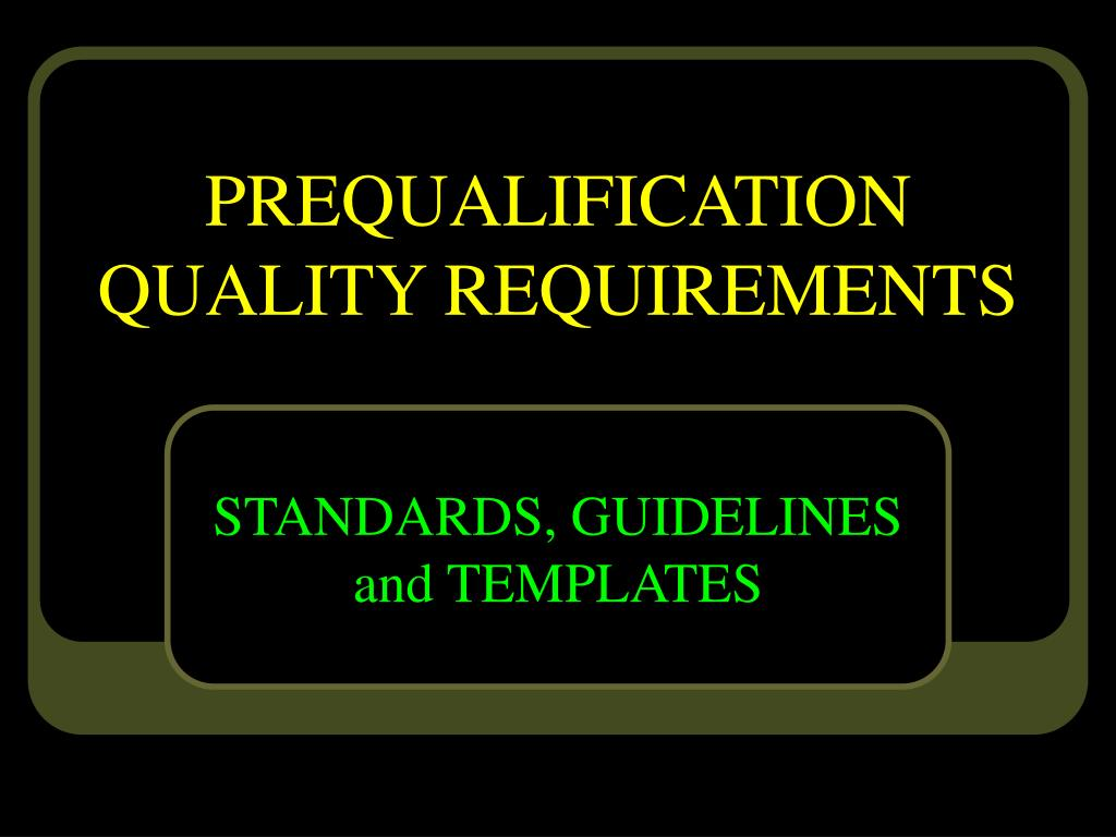 PREQUALIFICATION QUALITY REQUIREMENTS