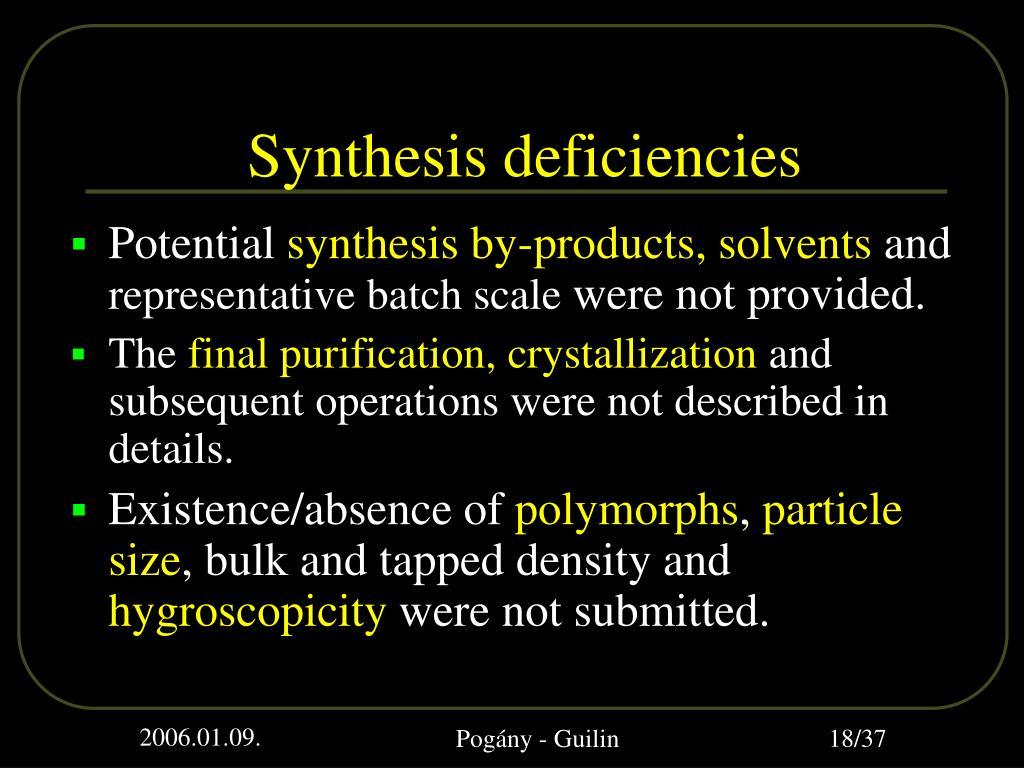 Synthesis deficiencies