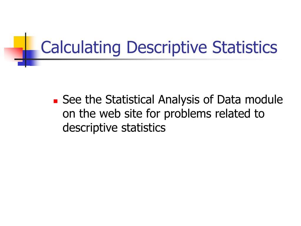Calculating Descriptive Statistics
