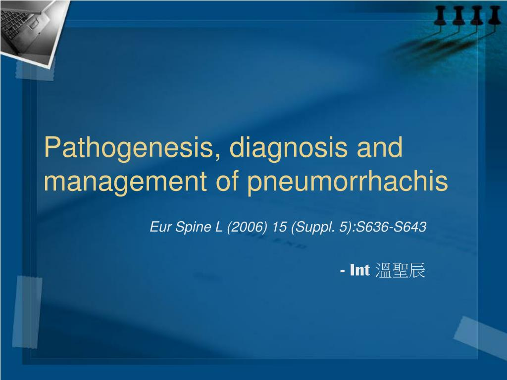 pathogenesis diagnosis and management of pneumorrhachis l.