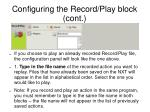 configuring the record play block cont
