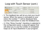 loop with touch sensor cont