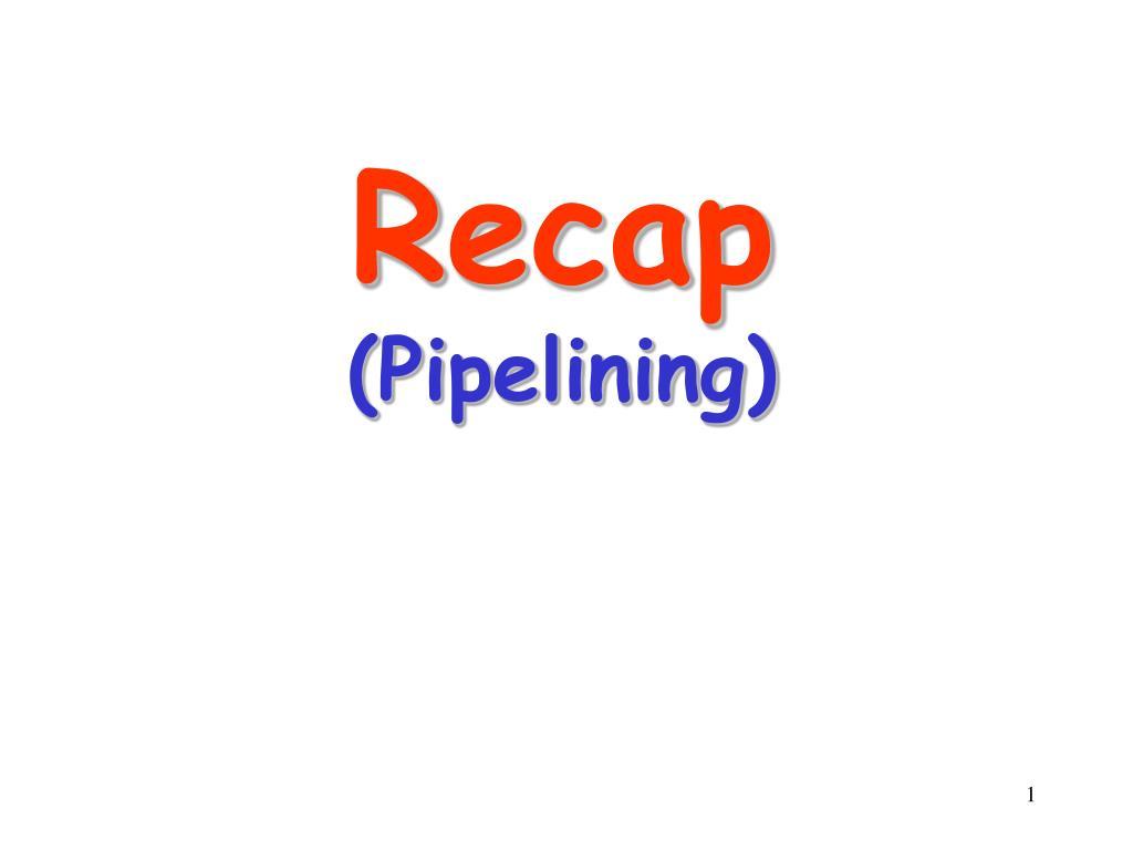 recap pipelining l.