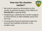 how was the situation tackled6
