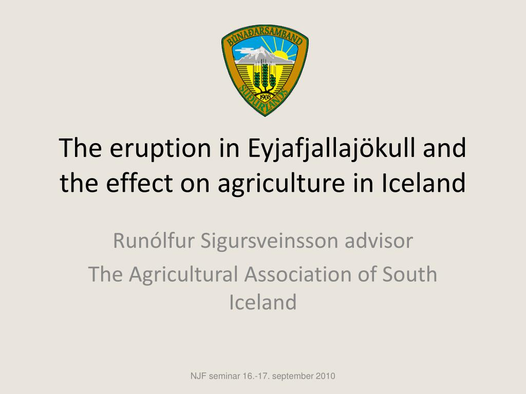 the eruption in eyjafjallaj kull and the effect on agriculture in iceland l.