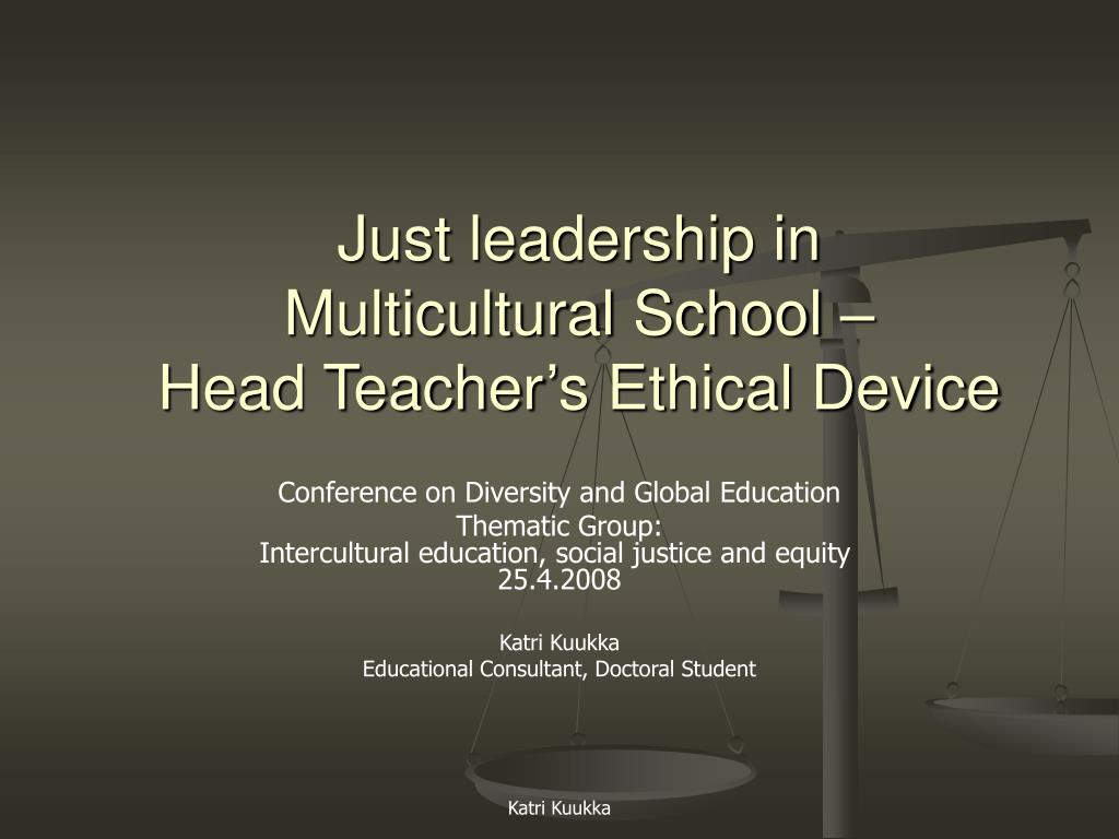 just leadership in multicultural school head teacher s ethical device