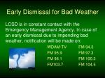 early dismissal for bad weather