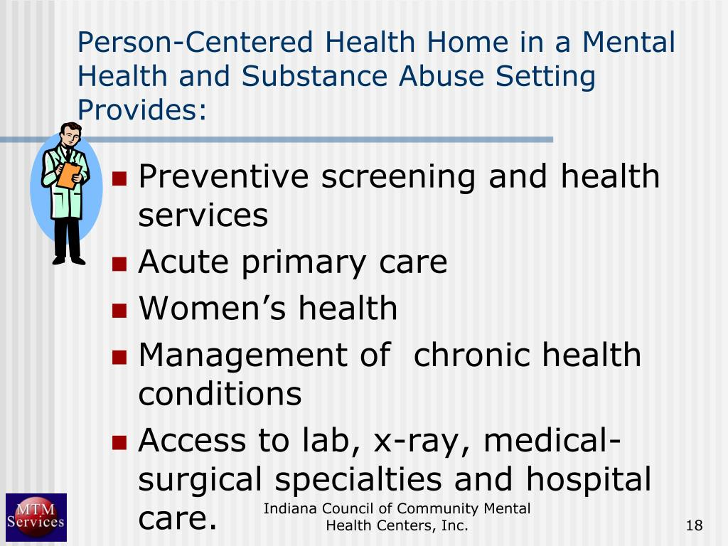 Person-Centered Health Home in a Mental Health and Substance Abuse Setting Provides: