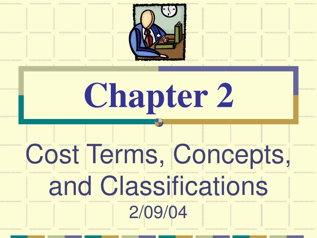cost terms concepts and classifications 2 09 04 l.