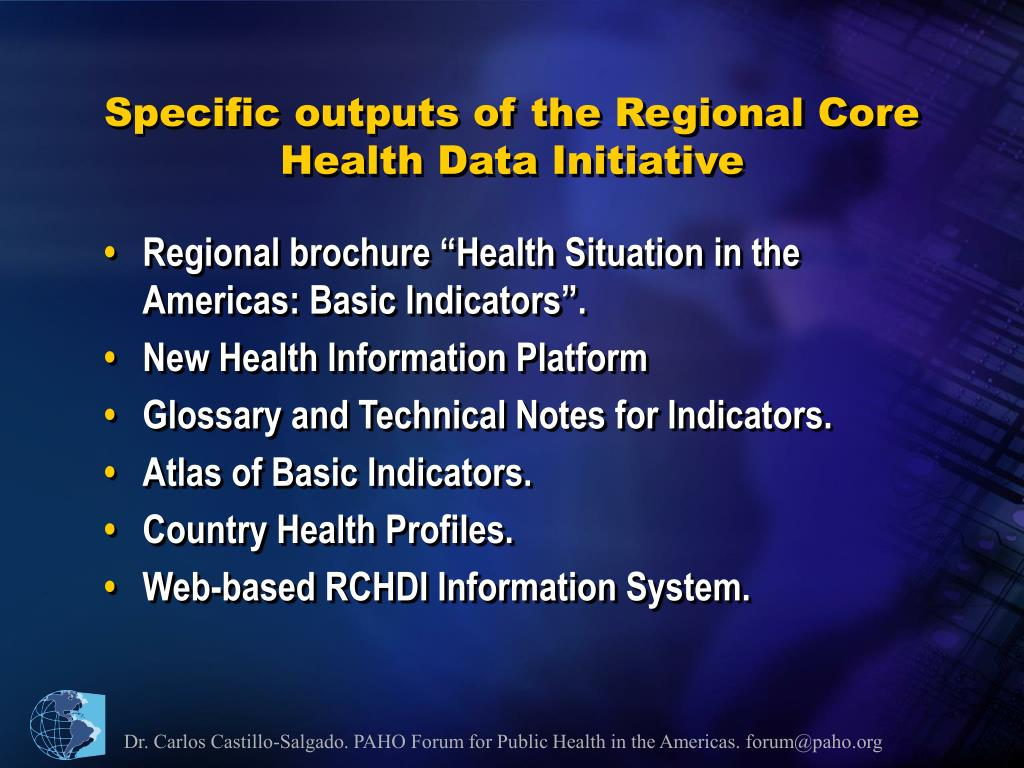 Specific outputs of the Regional Core Health Data Initiative