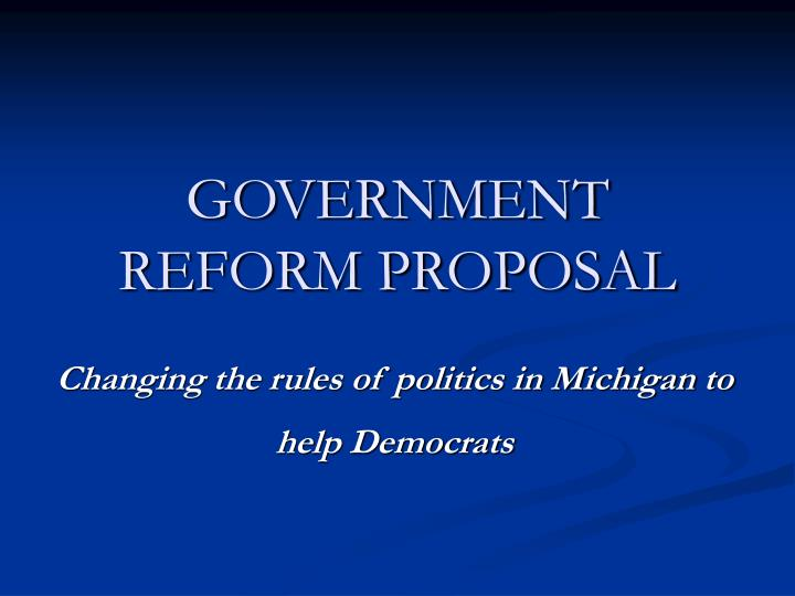 government reform proposal n.