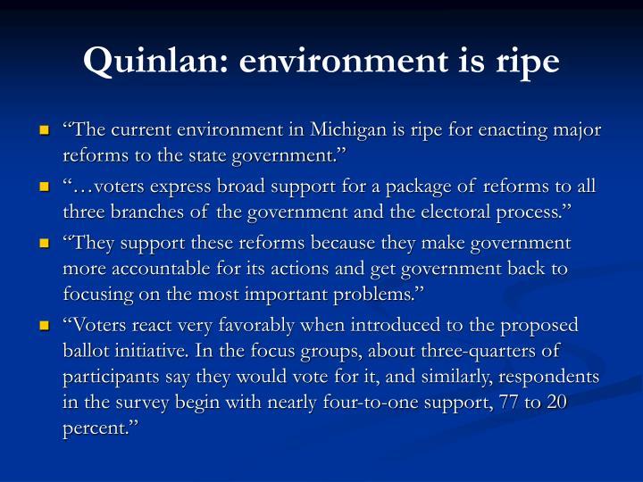 Quinlan: environment is ripe