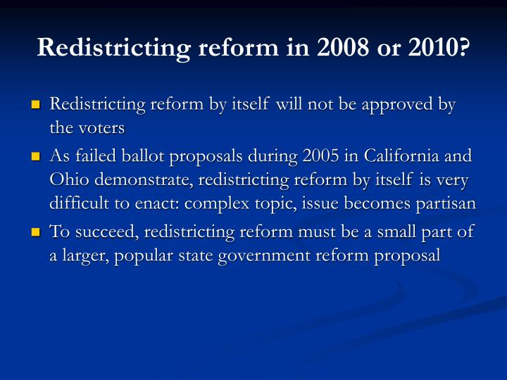 Redistricting reform in 2008 or 2010?