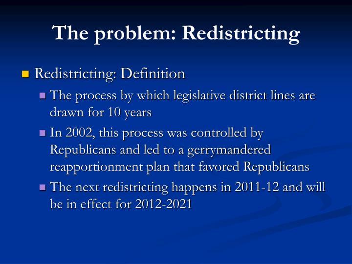The problem: Redistricting